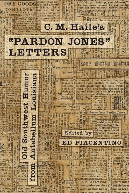 """C. M. Haile's """"Pardon Jones"""" Letters: Old Southwest Humor from Antebellum Louis"""