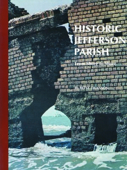 Historic Jefferson Parish: From Shore to Shore