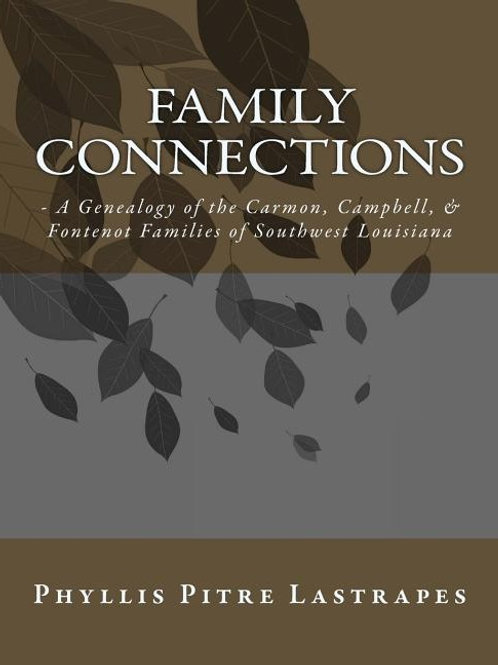 Family Connections: - A Genealogy of the Carmon, Campbell, & Fontenot Families