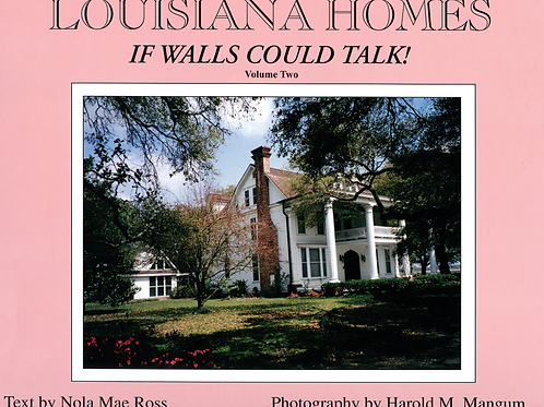 Louisiana Homes - If Walls Could Talk Volume II