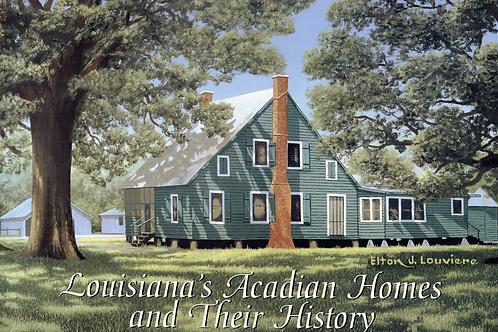 Louisiana Acadian Homes & Their History