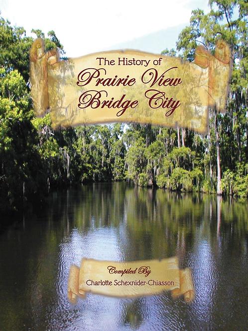 History of Prairie View and Bridge City