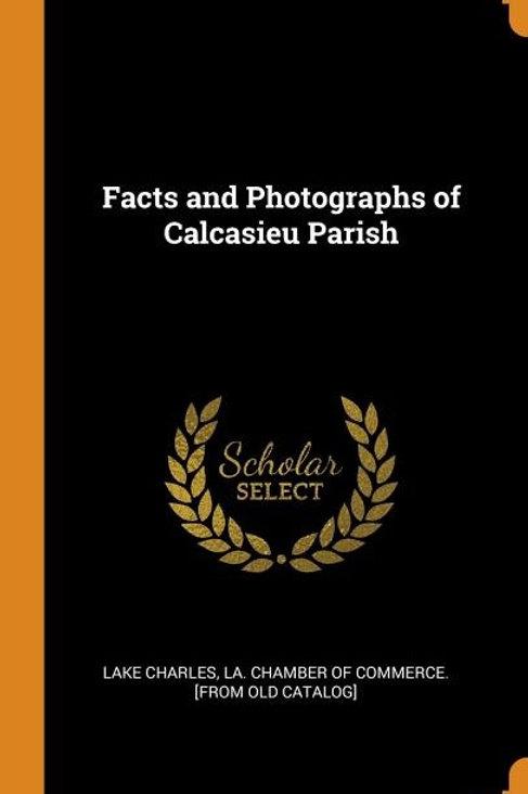 Facts and Photographs of Calcasieu Parish