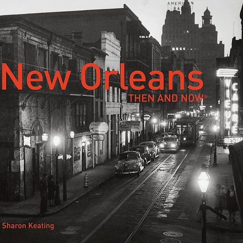 New Orleans Then and Now