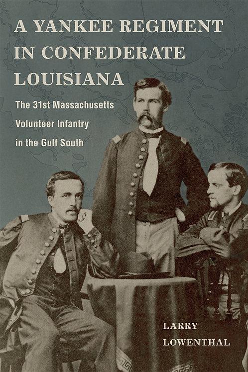 A Yankee Regiment in Confederate Louisiana