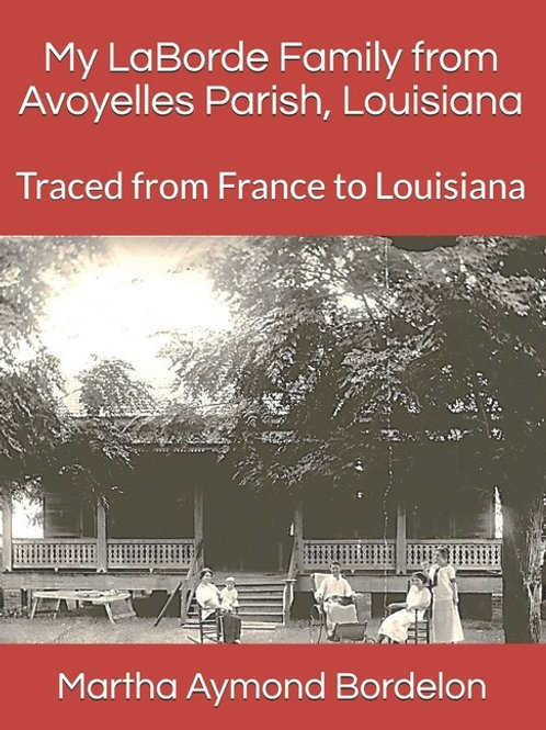 My LaBorde Family from Avoyelles Parish, Louisiana: Traced from France to...