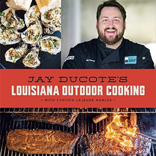 Jay Ducote's Louisiana Outdoor Cooking