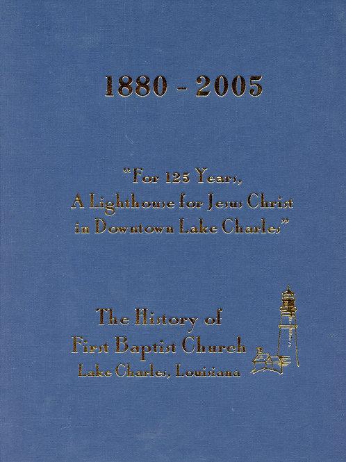 1880-2005 The History of First Baptist Church, Lake Charles, LA