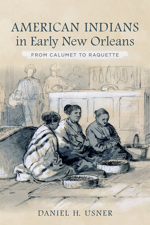 American Indians in Early New Orleans: From Calumet to Raquette