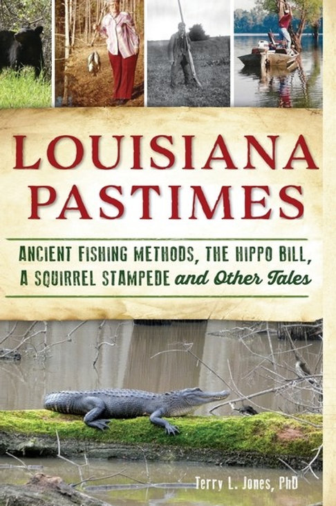 Louisiana Pastimes: Ancient Fishing Methods, the Hippo Bill, a Squirrel Stampede