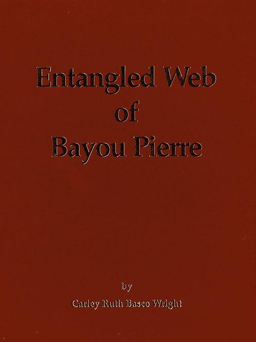 Entangled Web of Bayou Pierre
