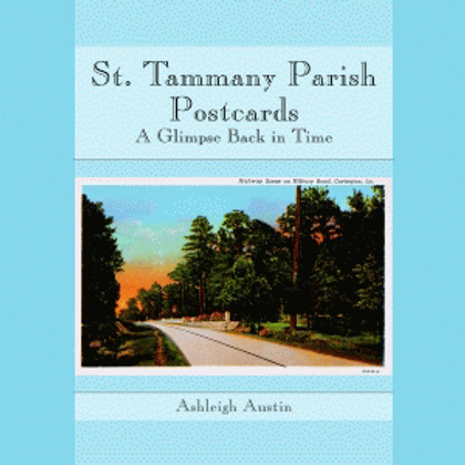 St. Tammany Parish Postcards: A Glimpse Back in Time