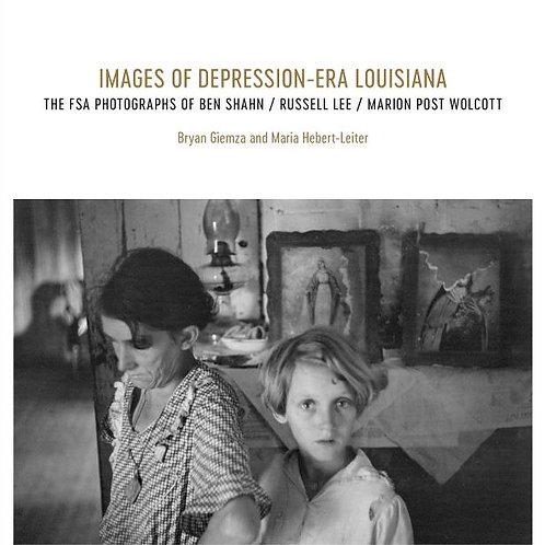 Images of Depression-Era Louisiana: The FSA Photographs of Ben Shahn, Russell L