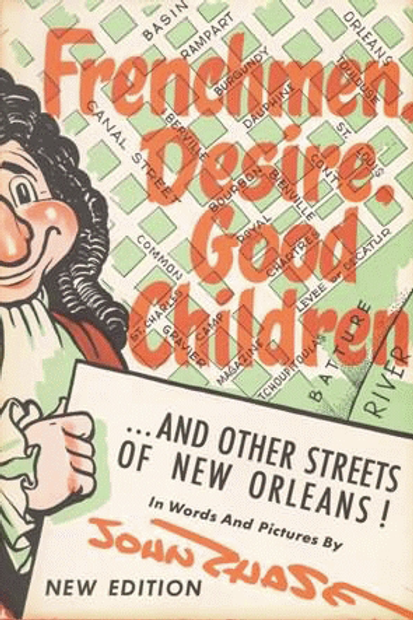 Frenchmen, Desire, Good Children: . . . and Other Streets of New Orleans!