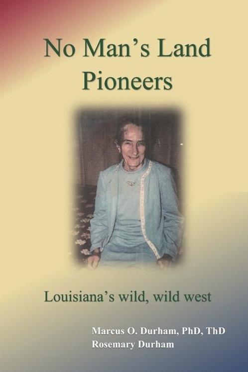 No Man's Land Pioneers: Louisiana's wild, wild, west
