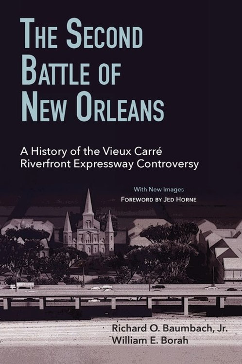 The Second Battle of New Orleans: A History of the Vieux Carre Riverfront Expre
