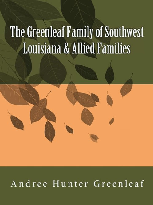 The Greenleaf Family of Southwest Louisiana & Allied Families