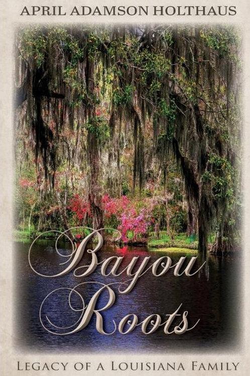 Bayou Roots: Legacy of a Louisiana Family