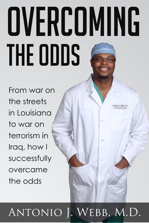 Overcoming the Odds: From War on the Streets in Louisiana to War on Terrorism...