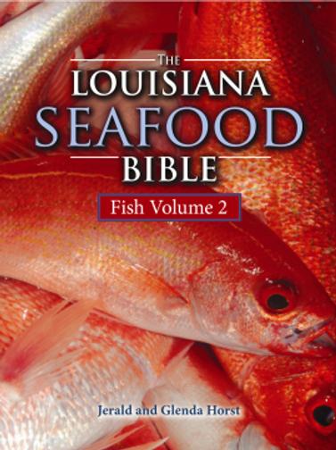 The Louisiana Seafood Bible: Fish Volume 2