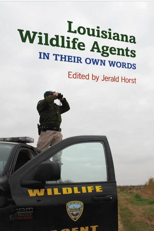 Louisiana Wildlife Agents In Their Own Words
