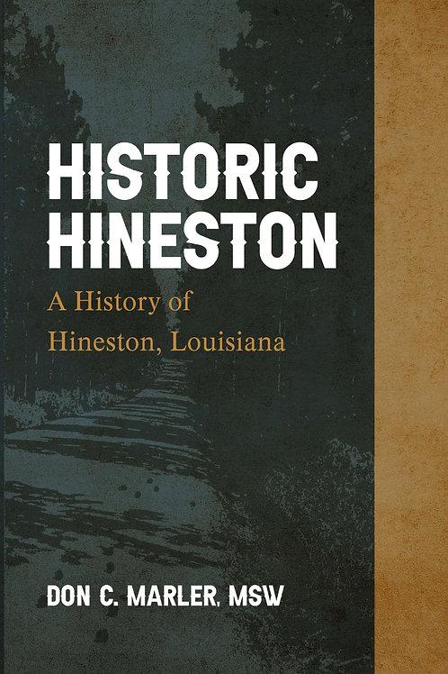 Historic Hineston: A History of Hineston, Louisiana