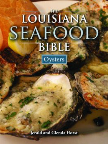 The Louisiana Seafood Bible: Oysters