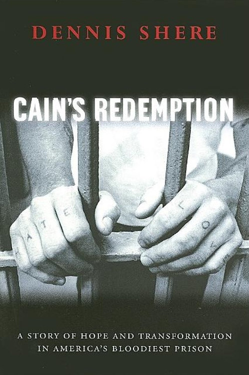 Cain's Redemption: A Story of Hope and Transformation in America's Bloodiest...