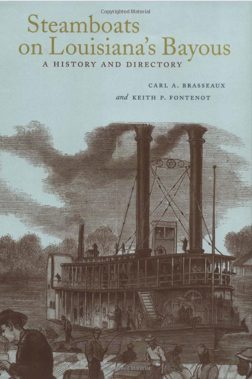 Steamboats on Louisiana's Bayous A History and Directory