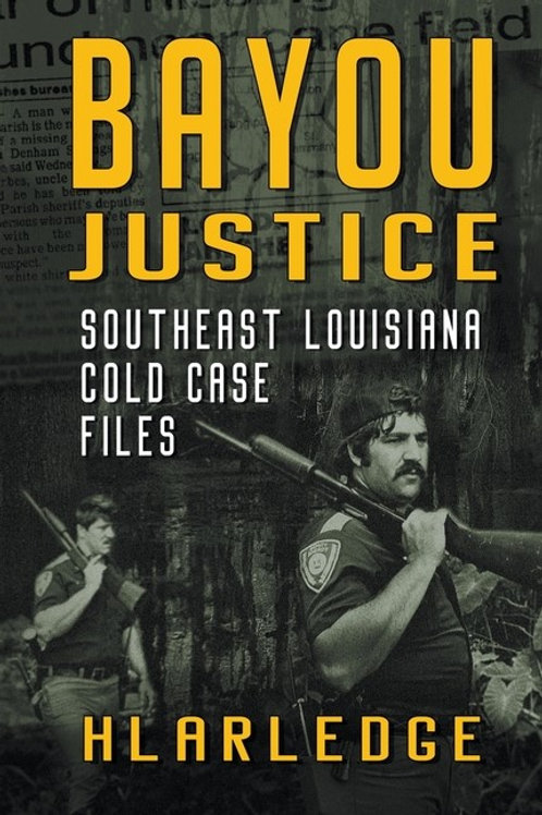 Bayou Justice: Southeast Louisiana Cold Case Files