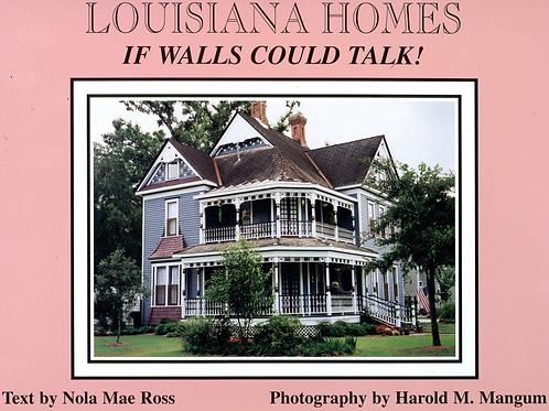 Louisiana Homes - If Walls Could Talk Volume I