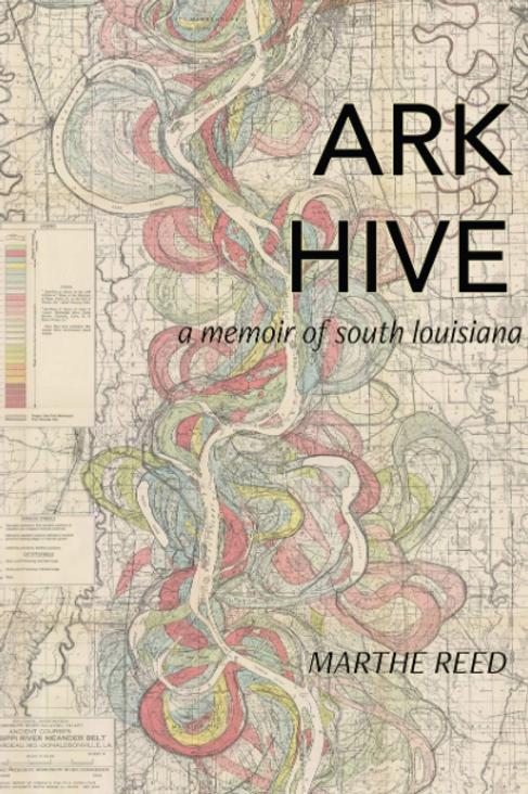 Ark Hive - A Memoir of South Louisiana
