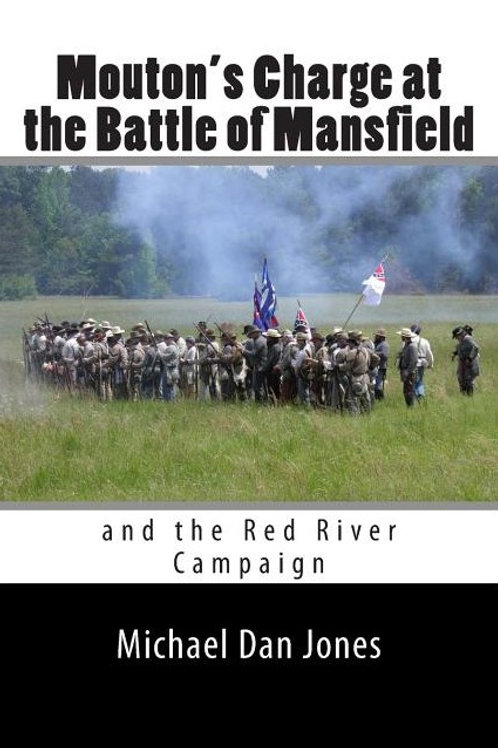 Mouton's Charge at the Battle of Mansfield: Victory in Confederate Louisiana
