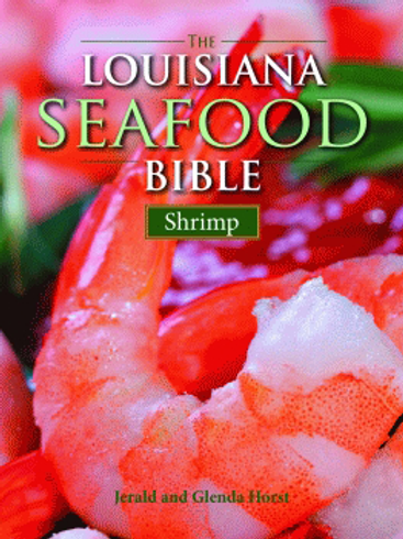The Louisiana Seafood Bible: Shrimp