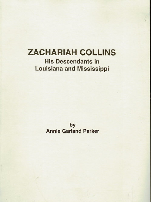 Zachariah Collins - His Descendants in Louisiana and Mississippi