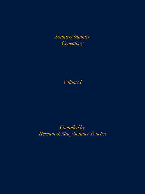 Sonnier/Saulnier Genealogy Volumes 1 & 2