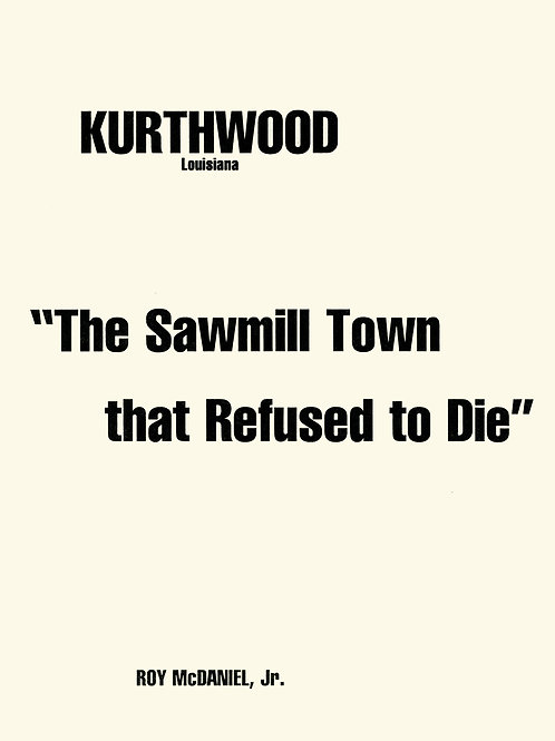 Kurthwood-The Sawmill Town That Refused to Die