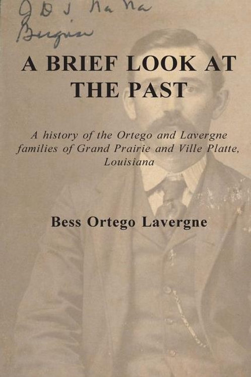 A Brief Look at the Past: A History of the Ortego and Lavergne families of Grand
