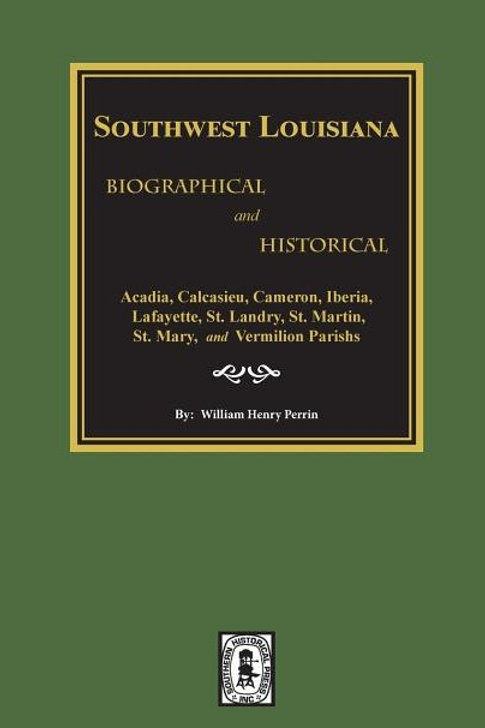 Southwest Louisiana Biographical and Historical