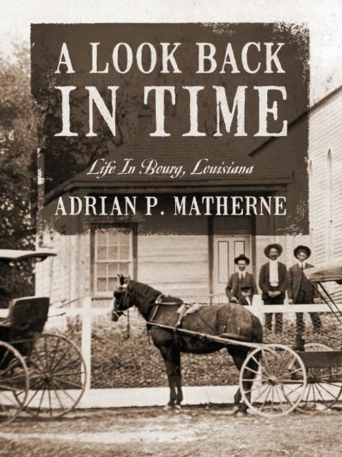 A Look Back In Time: Life In Bourg, Louisiana