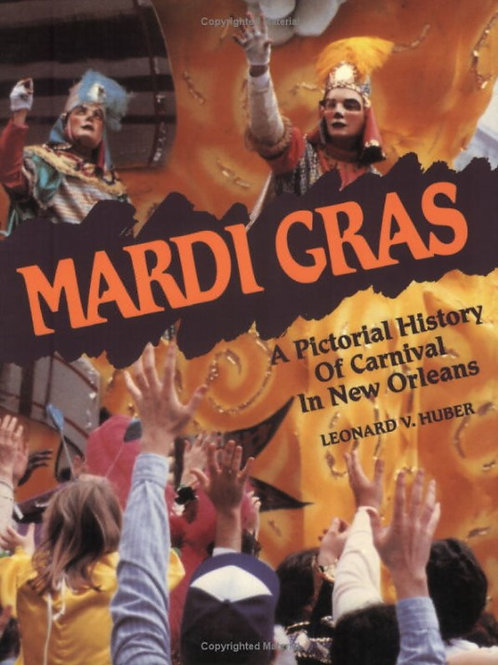 Mardi Gras: A Pictorial History of Carnival in New Orleans