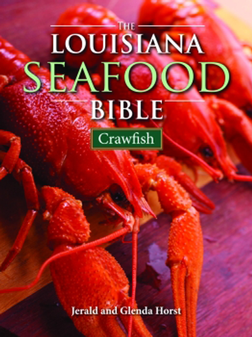 The Louisiana Seafood Bible: Crawfish