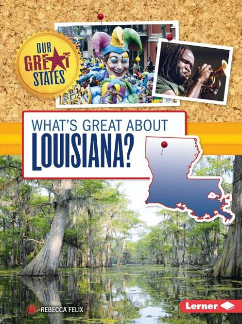 What's Great about Louisiana? (Our Great States)