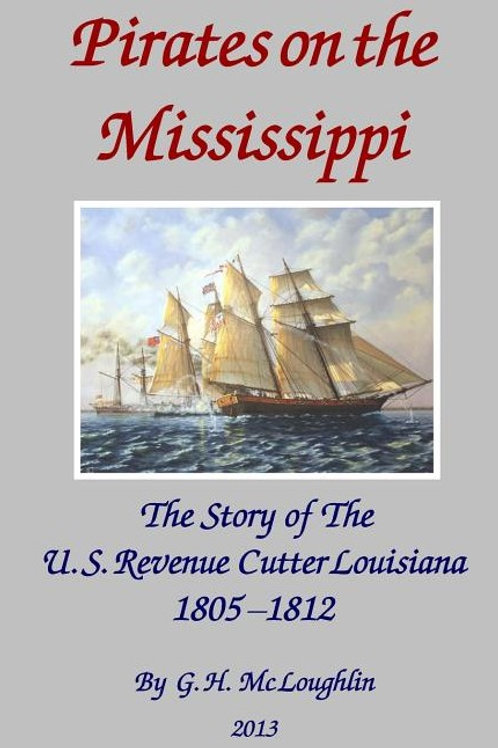 Pirates on the Mississippi: The Story of the U.S. Revenue Cutter Louisiana