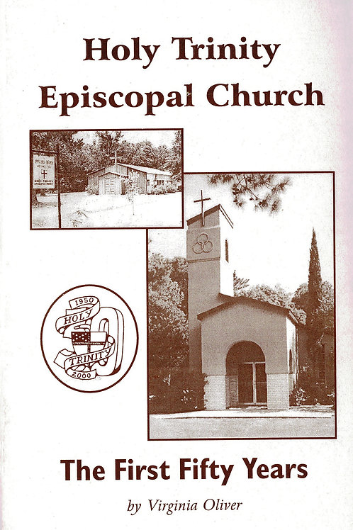 Holy Trinity Episcopal Church: The First 50 Years