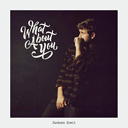 Jackson Breit - What About You