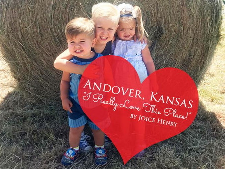 Andover, Kansas— I Really Love This Place!