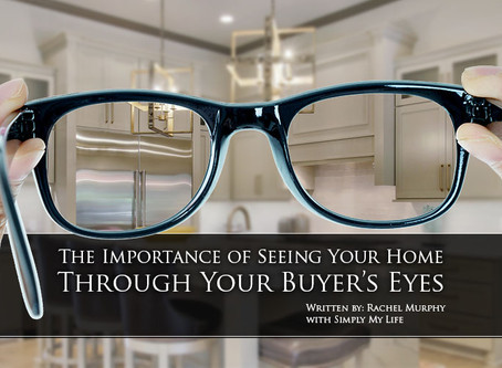 The Importance of Seeing Your Home Through Your 'Buyers' Eyes