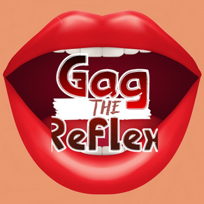 The Science Behind: The Gag Reflex