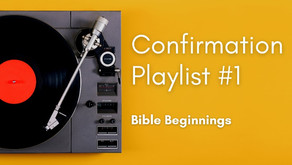Confirmation Playlist #1 (for October 2021)